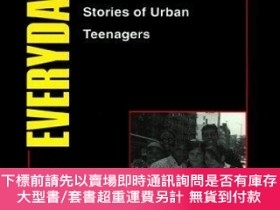 二手書博民逛書店Everyday罕見Courage: The Lives and Stories of Urban Teenage