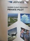 【書寶二手書T1/科學_ZEU】Guided Flight Discovery-Private Pilot_Jeppesen