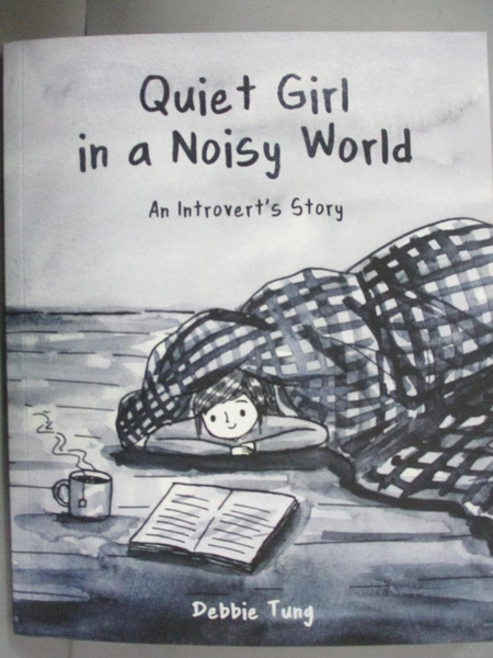 【書寶二手書T1/心理_NII】Quiet Girl in a Noisy World: An Introvert's Story_Tung, Debbie