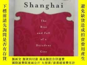 二手書博民逛書店Shanghai罕見: The Rise and Fall of