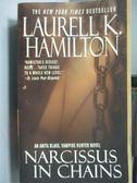 【書寶二手書T2/原文小說_LAO】Narcissus in Chains_Laurell L. Hamilton