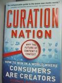【書寶二手書T2/財經企管_YDP】Curation Nation: How to Win in a World Whe