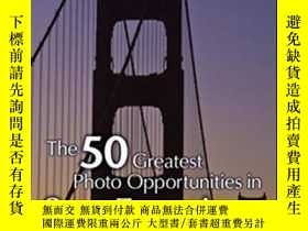 二手書博民逛書店The罕見50 Greatest Photo Opportunities In San FranciscoY3