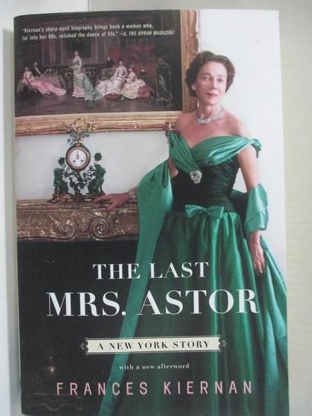 【書寶二手書T2/傳記_HY3】The Last Mrs. Astor: A New York Story_Kiernan, Frances