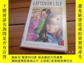 二手書博民逛書店LEFTOVER罕見LILY 剩下的莉莉Y20470 SALLY