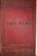 二手書博民逛書店《Sister Freaks: Stories of Women Who Gave Up Everything for God》 R2Y ISBN:0446695602