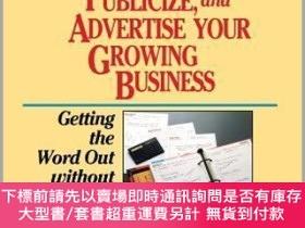 二手書博民逛書店預訂How罕見To Promote Publicize And Advertise Your Growing Bu