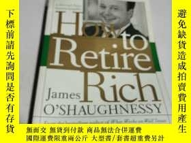 二手書博民逛書店HOW罕見to Retire Rich(外文) 不好Y212829