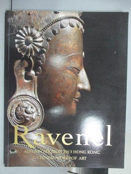 【書寶二手書T9/收藏_EPE】Ravenel_Chinese Works of Art_2013/11/26