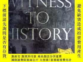 二手書博民逛書店英文原版罕見Witness to History 見證歷史Y20