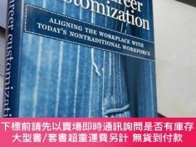 二手書博民逛書店Mass罕見Career Customization:Aligning the Workplace With To
