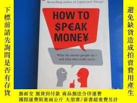 二手書博民逛書店How罕見To Speak Money 怎么说钱Y172244 John Lanchester Faber &