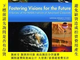二手書博民逛書店Fostering罕見Visions For The Future: A Review Of The Nasa I
