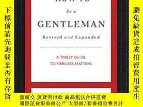 二手書博民逛書店How罕見To Be A Gentleman Revised And UpdatedY364682 John