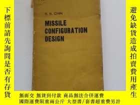 二手書博民逛書店MISSILE罕見CONFIGURATION DESIGN:導彈構型設計Y22264 S.S.CHIN McG