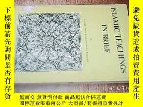 二手書博民逛書店ISLAMIC罕見TEACHINGS IN BRIEFY2384