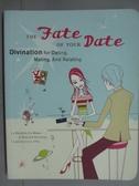 【書寶二手書T5/心理_KNL】The Fate of Your Date_Stefanie Iris Weiss