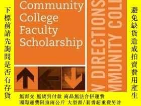 二手書博民逛書店Community罕見College Faculty Scholarship: New Directions fo