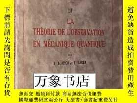 二手書博民逛書店F.罕見London & E. Bauer : La Theorie de L Observation en Me
