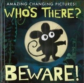 【幼兒魔幻變化書】WHOS THERE? BEWARE! /百葉窗神奇書 (3歲以上適讀) 有趣的故事.生動的畫面
