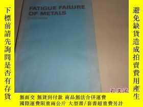 二手書博民逛書店金屬的疲勞破壞(罕見Fatigue Failure Of Met