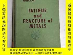二手書博民逛書店FATIGUE罕見AND FRACTURE OF METALS