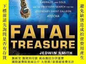 二手書博民逛書店Fatal罕見Treasure: Greed and Death, Emeralds and Gold, and