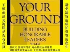 二手書博民逛書店Stand罕見Your Ground: Building Honorable Leaders The West P