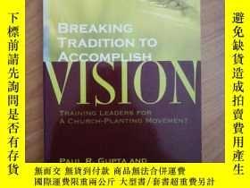二手書博民逛書店英文原版Breaking罕見Tradition to Accomplish VisionY265265 PAU