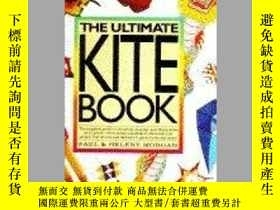 二手書博民逛書店The罕見Ultimate Kite Book: The Complete Guide to Choosing,