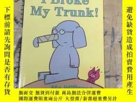 二手書博民逛書店I罕見BROKE MY TRUNK!Y11418 MO WILLEMS WALKER BOOKS 出版201