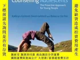 二手書博民逛書店Counselling罕見Adolescents-輔導青少年Y436638 Kathryn Geldard S