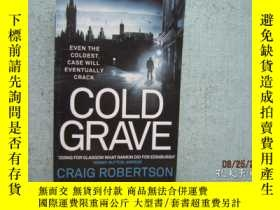 二手書博民逛書店COLD罕見GRAVE CRAIG ROBERTSON EVEN THE COLDEST CASE WILL EV