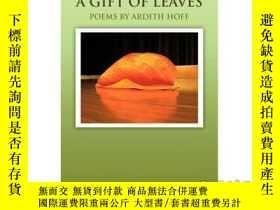 二手書博民逛書店A罕見Gift of Leaves: Poems by Ardith Hoff-樹葉的禮物:阿迪思·霍夫的詩Y