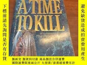 二手書博民逛書店ATIME罕見TO KILL JOHN GRISHAMY425866