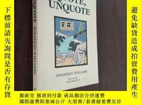 二手書博民逛書店Quote,罕見Unquote(英文原版,引號,反引號:名人名言引用大全)Y12880 Jonathan Wi