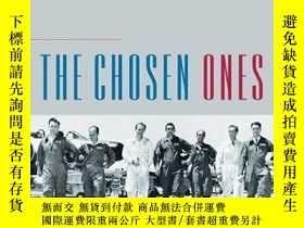二手書博民逛書店The罕見Chosen Ones: Test Pilots in Action-入選者:試飛員在行動Y4434
