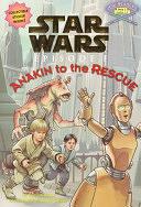 二手書博民逛書店《Anakin to the Rescue》 R2Y ISBN: