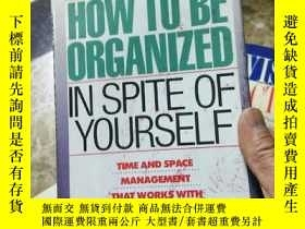 二手書博民逛書店HOW罕見TO BE ORGANIZED IN SPITE OF