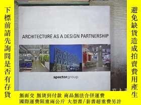 二手書博民逛書店Architecture罕見as a Design Partnership Spector Group 架構作為設