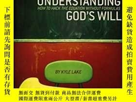 二手書博民逛書店Understanding罕見God s WillY255174 Kyle Lake (Author) Rel