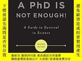 二手書博民逛書店A罕見PhD Is Not Enough!: A Guide t