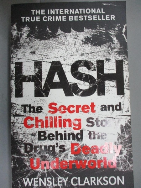 【書寶二手書T1/原文小說_OTT】Hash-The Chilling Inside Story..._Wensley Clarkson