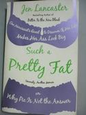 【書寶二手書T3/原文小說_ODE】Such a Pretty Fat_Jen Lancaster