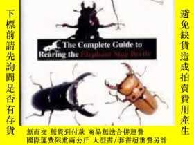 二手書博民逛書店Complete罕見Guide To Rearing The Elephant Stag Beetle (2004