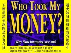 二手書博民逛書店Rich罕見Dad s Who Took My Money?Y255562 Robert T. Kiyosak