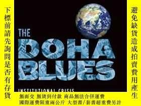 二手書博民逛書店The罕見Doha Blues: Institutional Crisis And Reform In The W