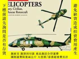 二手書博民逛書店Helicopters:罕見Military, Civilian, and Rescue Rotorcraft (