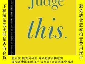 二手書博民逛書店Judge罕見This (ted Books)-評判這個(泰德圖書)Y436638 Chip Kidd Sim
