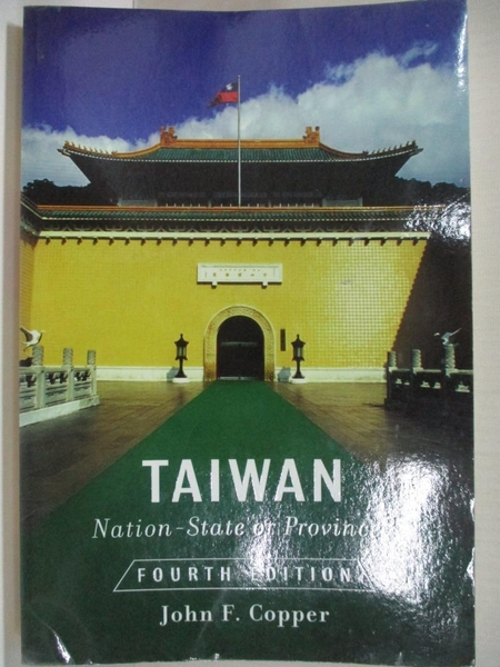 【書寶二手書T1/歷史_J7M】Taiwan: Nation-state or Province?_原價1575_John F Copper